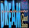 Dream Syndicate, The Ghost Stories Virgin 209 353