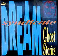 LP, Dream Syndicate, The, Ghost Stories