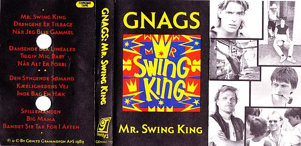 tape, Gnags, Mr. Swing King 1989