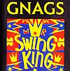 Gnags Mr. Swing King Genlyd Genmc 173