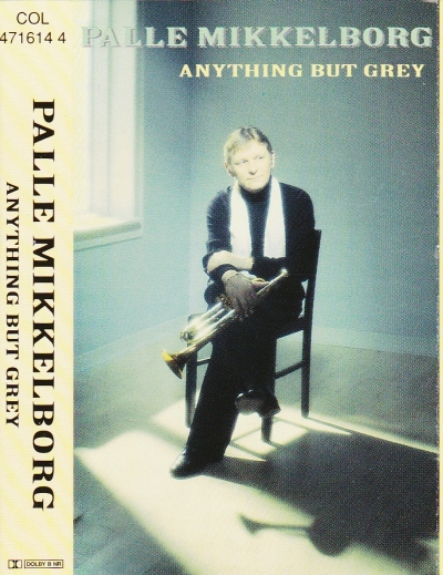 tape, Palle Mikkelborg, Anything but grey