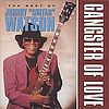 Johnny Guitar Watson Best of Johnny guitar Watson - Gangster of love Castle Music CMRCD 1131