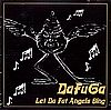 DaFuGa Let da fat angels sing Serie nr. DAF 2002