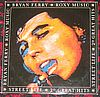Bryan Ferry/Roxy Music Street Life _ 20 Great Hits Polygram 829 137 -1