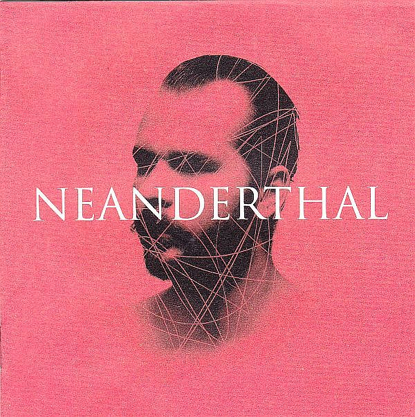 CD-DVD, Spleen United, Neanderthal