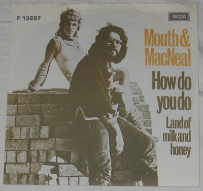 7, Mouth & Macneal, How Do You Do?