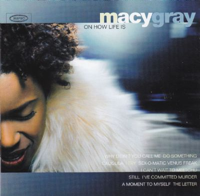 CD, Macy Gray, On How Life Is